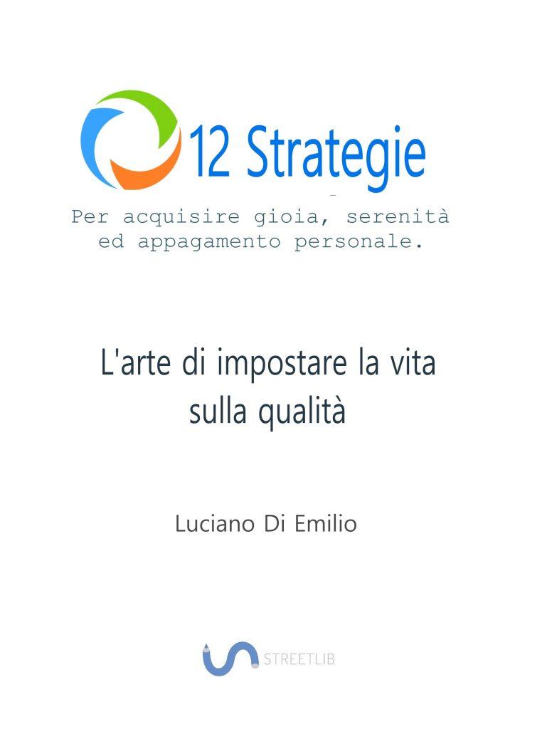 Le 12 Strategie potenzianti di Luciano Di Emilio