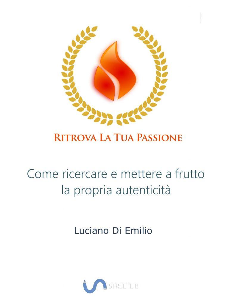 Ritrova la tua passione di Luciano Di Emilio