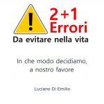 2+1 Errori da evitare nella vita